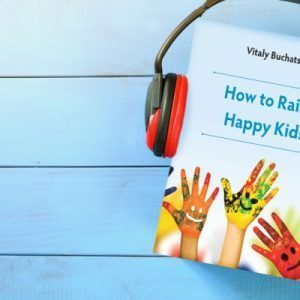 How to Rise Happy Kids 1 – Audiobook